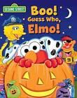 Sesame Street: Boo! Guess Who, Elmo! by Sfi Readerlink Dist (Board book, 2015)