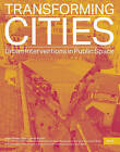 Transforming Cities: Urban Interventions in Public Space by JOVIS Verlag (Paperback, 2015)