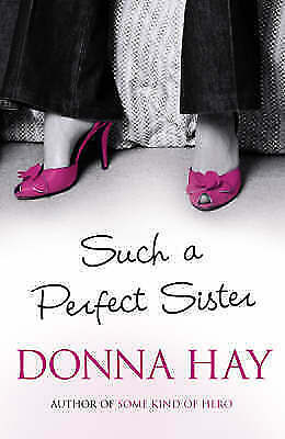 Such a Perfect Sister by Donna Hay (Paperback, 2003)