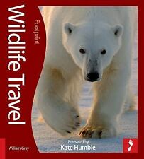 Wildlife Travel: 500 Ways to See Animals in their Natural Habitat (Footprint - A