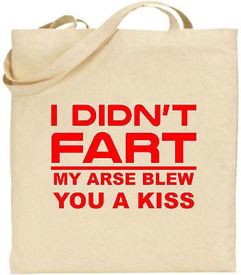 I Didn't Furz My Arse Blew You A Kiss Groß Baumwolltasche Einkaufstasche Lustig