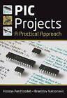 PIC Projects: A Practical Approach by Dr. Branislay Vuksanovic, Hassan Parchizadeh (Paperback, 2009)
