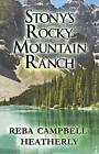 Stony's Rocky Mountain Ranch by Campbell- Heatherly Reba PUBLISHAMERICA