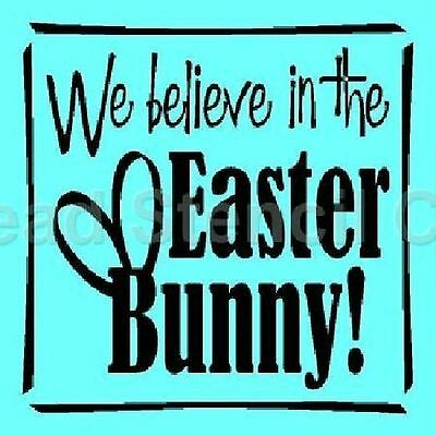 "* PRIMITIVE STENCIL ITEM #5341 I ~10""x10""~ WE BELIEVE IN THE EASTER BUNNY"