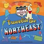 Travels with Charlie: Travelin' the Northeast by Miles Backer (Paperback, 2013)