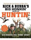 Rick and Bubba's Big Honkin' Book of Huntin': The Two Sexiest Fat Men Alive Talk Hunting by Bill Bussey, Rick Burgess (Paperback / softback)