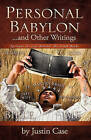 Personal Babylon and Other Writings by Justin Case (Hardback, 2010)