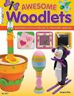 Awesome Woodlets: Wooden Cut-Out Projects for Every Season by Margaret Riley (Paperback / softback, 2012)