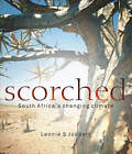 Scorched: South Africa's changing climate by Leonie Joubert (Paperback, 2006)