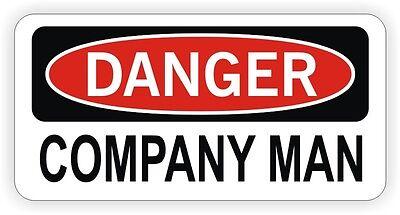 Danger - Company Man Hard Hat Sticker / Decal Funny Label Danger Oil Rigger USA