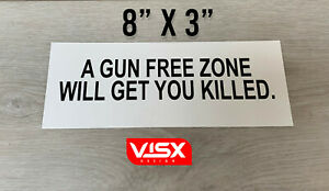 Gun Free zone will get killed Bumper Sticker NRA Security Army Guns Rifle USA US