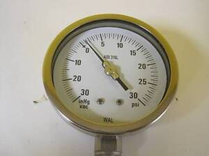 """WAL Pressure Gauges, AISI316L -30"""" HG to 30 psi AISI 316L 1/4"""" NPT -30INHG NEW"""