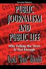 Public Journalism and Public Life: Why Telling the News is Not Enough by Davis Merritt (Paperback, 1997)