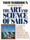 Art and Science of Sails : A Guide to Modern Materials, Construction, Aerodynamics, Upkeep and Use by Tom Whidden (1990, Hardcover, Revised)