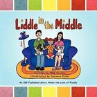 Liddle in the Middle: An Old Fashioned Story About the Love of Family by Mike Rausch, Barbara Ritter (Paperback, 2011)