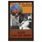 Alex and the Hobo: A Chicano Life and Story by Jose Inez Taylor, James M. Taggart (Paperback, 2003)