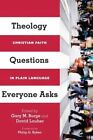 Theology Questions Everyone Asks: Christian Faith in Plain Language by InterVarsity Press (Paperback / softback, 2014)