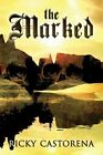 The Marked by Ricky Castorena (Paperback / softback, 2013)