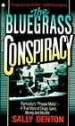 The Bluegrass Conspiracy by Sally Denton (1991, Paperback, Reprint)