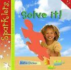 Solve It! by Katie Dicker (Hardback, 2010)