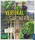 Vertikal gärtnern von Katharina Adams (2015, Gebundene Ausgabe)