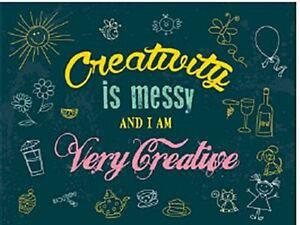 Creativity-Is-Messy-funny-steel-sign-200mm-x-150mm-og-REDUCED