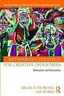Rethinking Strategy for Creative Industries: Innovation and Interaction by Milan Todorovic, Ali Bakir (Hardback, 2016)