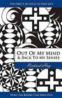 Out of My Mind and Back to My Senses: The Object of Life Is to Find Out Who I Am Before Time Runs Out by Richard Hay (Paperback / softback, 2006)