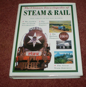 LARGE-NEW-HC-BOOK-THE-ULTIMATE-ENCYCLOPEDIA-OF-STEAM-AND-RAIL