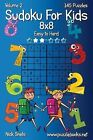 Sudoku for Kids 8x8 - Easy to Hard - Volume 2 - 145 Puzzles by Nick Snels (Paperback / softback, 2014)
