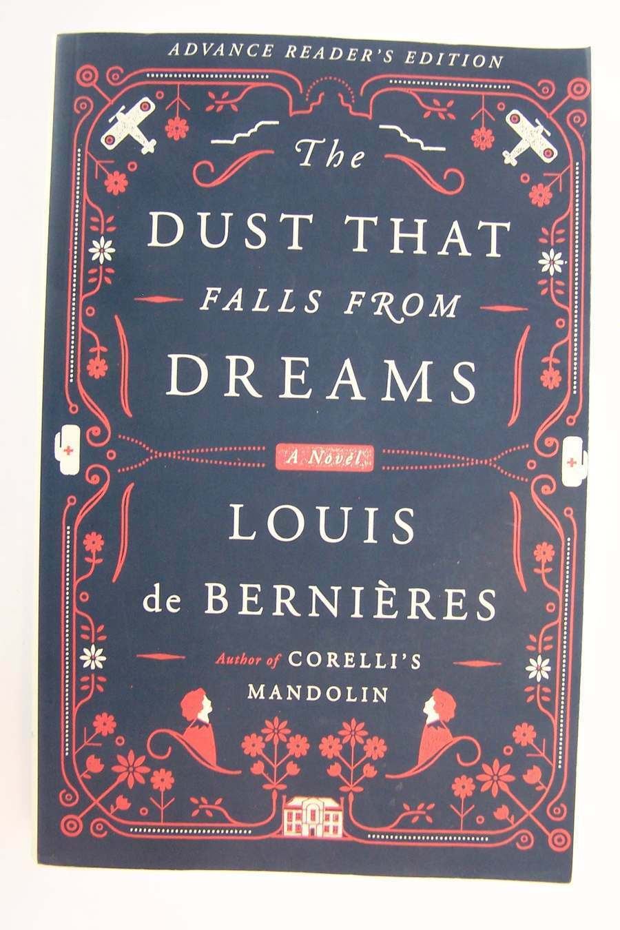 Louis de Bernieres The Dust That Falls from Dreams A No