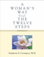 A Woman`s Way Through The Twelve Steps Workbook By Stephanie S. Covington, (pape on sale