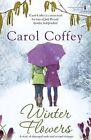 Winter Flowers by Carol Coffey (Paperback, 2011)