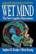 Wet Mind : The New Cognitive Neuroscience by Stephen M. Kosslyn (1995,...
