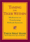 Taming the Tiger Within: Meditations on Transforming Difficult Emotions by Thich Nhat Hanh (Paperback, 2005)