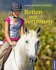 Reiten mit Vertrauen von Andrea Eschbach und Markus Eschbach (2011, Gebundene Ausgabe)