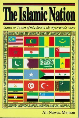 The Islamic Nation : Status and Future of Muslims in the New World Order