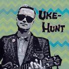 Uke-Hunt by Uke-Hunt (CD, Jun-2014, Fat Wreck Chords)