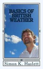 Basics of British Weather by Simon K Haslett (Paperback / softback, 2013)