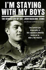 I'm Staying with My Boys: The Heroic Life of Sgt. John Basilone by Jim Proser (Paperback, 2010)