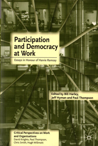 1 of 1 - Participation and Democracy at Work: Essays in Honour of Harvie Ramsey, 2005