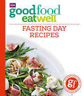 Good Food Eat Well: Fasting Day Recipes by Ebury Publishing (Paperback, 2015)