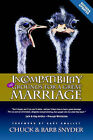 Incompatibility: Still Grounds for a Great Marriage by Barbara Snyder, Chuck Snyder (Paperback, 2006)