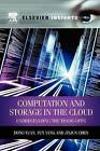 Computation and Storage in the Cloud: Understanding the Trade-Offs by Dong Yuan, Jinjun Chen, Yun Yang (Paperback, 2013)