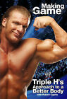 Making the Game: Triple H's Approach to a Better Body by Robert Caprio, Triple H (Paperback, 2006)