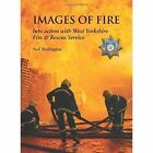 Images of Fire Into Action With West Yorkshire Fire & Rescue Service Paperback – 4 Mar 2014