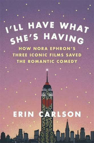 I ll Have What She s Having How Nora Ephron s Three Iconic Films Saved The Ro.. - $10.93