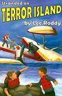 Stranded on Terror Island by Lee Roddy (Paperback / softback, 2007)