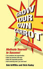 Grow Your Own Carrot: Motivate Yourself to Success by Bob Griffiths, Chris Kaday (Paperback, 2007)