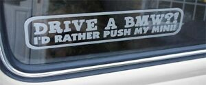 Drive-a-BMW-I-039-d-rather-push-my-Mini-Sticker-for-Austin-Rover-Classic-Clubman